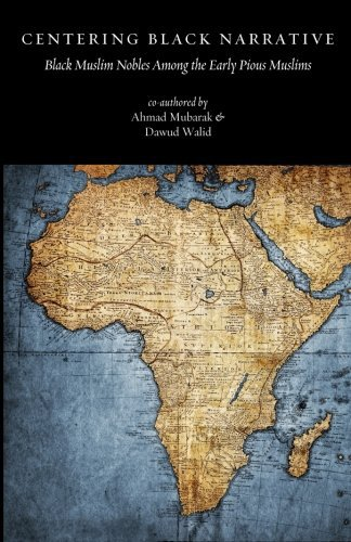 centering-black-narrative-black-muslim-nobles-among-the-early-pious-muslims