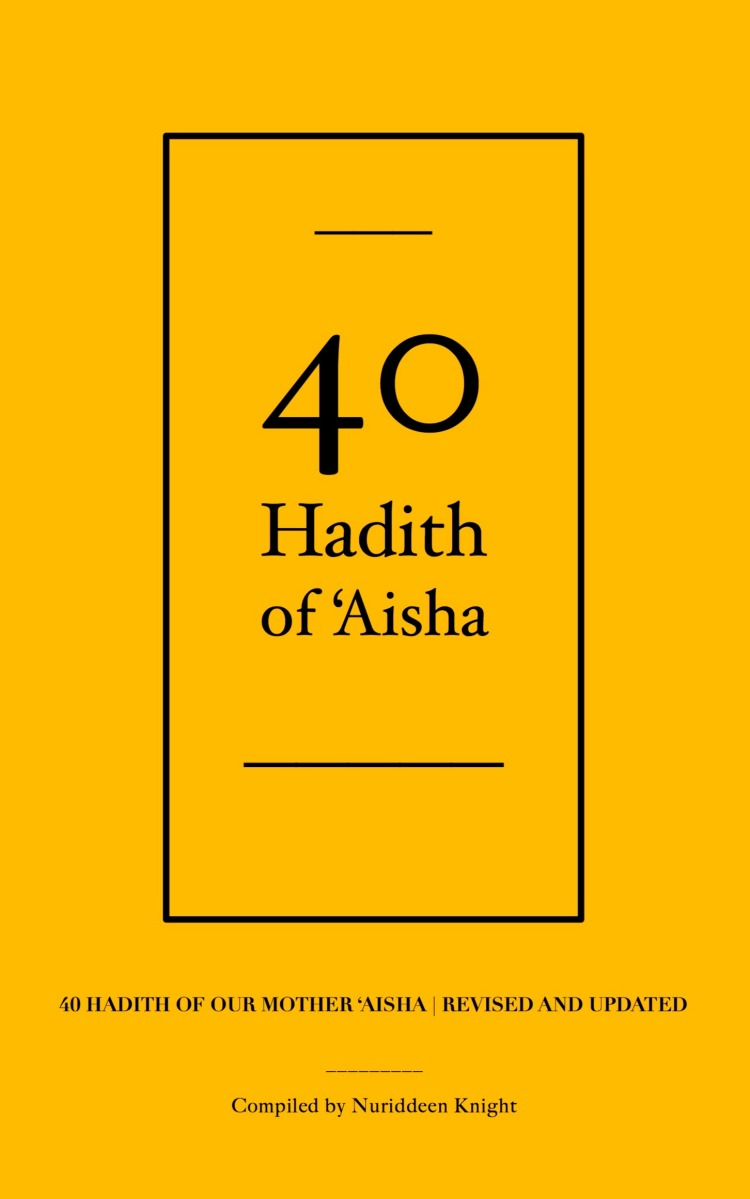 Book Preview: 40 Hadith of 'Aisha by Ustadha Nuriddeen Knight